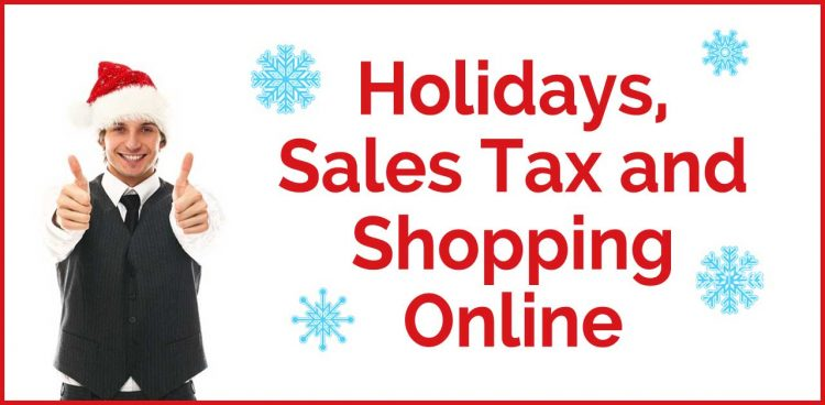 Holidays, Sales Tax and Shopping Online