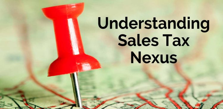 Understanding Sales Tax Nexua