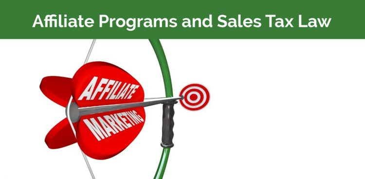 Affiliate Programs and Sales Tax Law