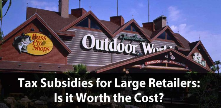 Subsidies for Large Retailers: Is it Worth the Cost??