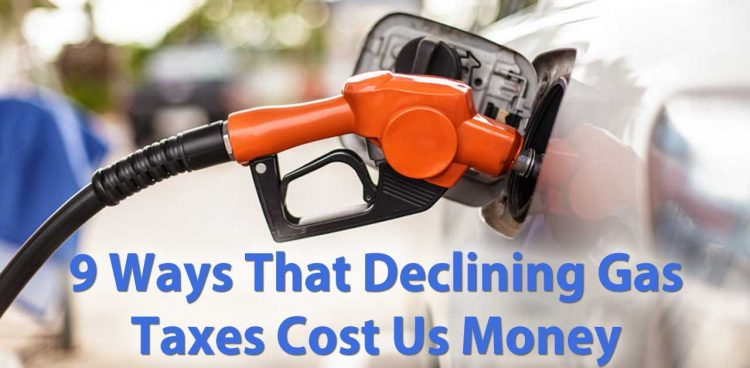 9 Ways That Declining Gas Taxes Cost Us Money