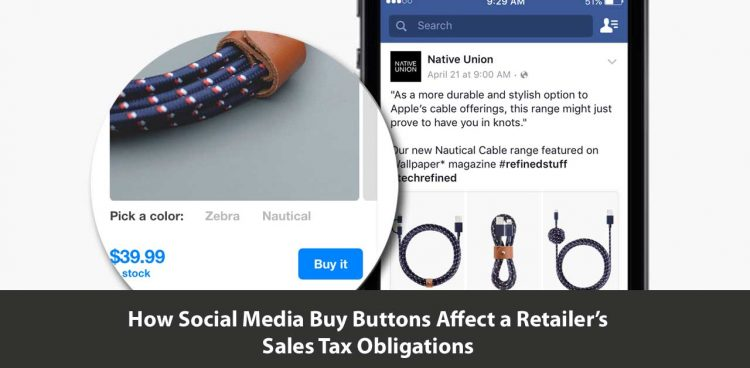 How Social Media Buy Buttons Affect a Retailer's Sales Tax Obligations
