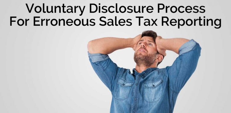 Voluntary Disclosure Process For Erroneous Sales Tax Reporting