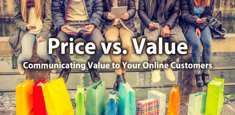 Price vs. Value: Communicating Value to Your Online Customers