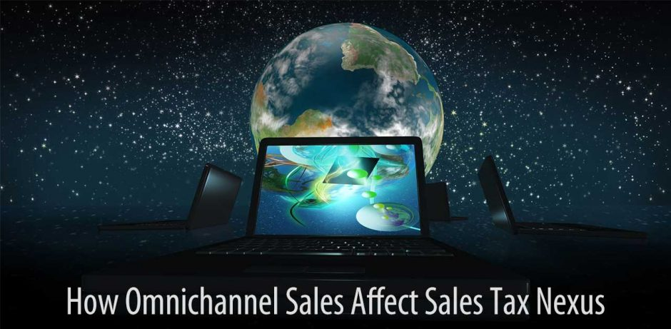 How Omnichannel Sales Affect Sales Tax Nexus