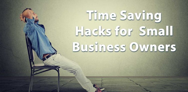 time saving hacks for small business owners