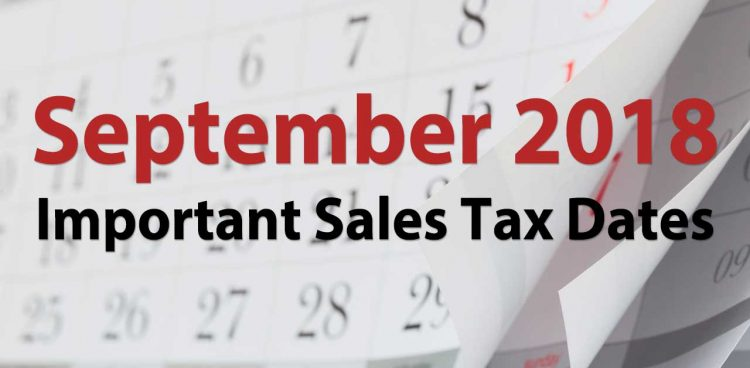 Important Sales Tax Dates for September 2018