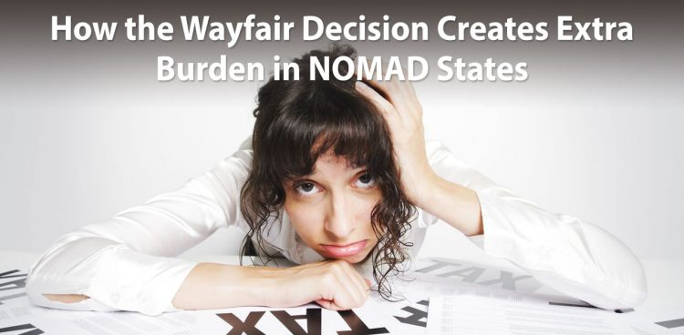 How the Wayfair Decision Creates Extra Burden in NOMAD States