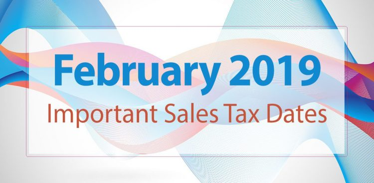 February 2019 Important Sales Tax Dates