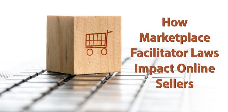 How Marketplace Facilitator Laws Impact Online Sellers