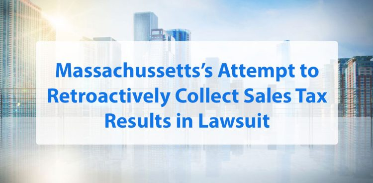 Massachussetts's Attempt to Retroactively Collect Sales Tax Results in Lawsuit