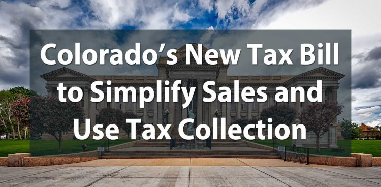Colorado's New Tax Bill to Simplify Sales and Use Tax Collection